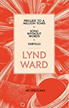 Lynd Ward: Prelude to a Million Years, Song Without Words, Vertigo (LOA #211) (Library of America Lynd Ward Edition)