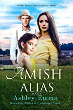 Amish Alias: Amish Romantic Suspense (Covert Police Detectives Unit Book 4)