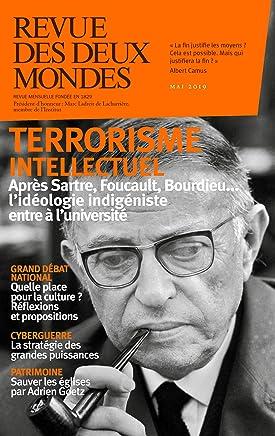 Revue des Deux Mondes mai 2019: Terrorisme intellectuel : après Sartre, Foucault, Bourdieu... lidéologie indigéniste entre à luniversité (French Edition)