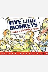 Five Little Monkeys Bake a Birthday Cake (A Five Little Monkeys Story) Kindle Edition