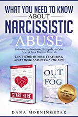 What You Need to Know About Narcissistic Abuse--2-in 1 Book Bundle Featuring Start Here and Out of the Fog--: Understanding Narcissists, Sociopaths, or Other Types of Toxic People in Your Life Kindle Edition