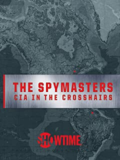 The Spymasters - CIA in the Crosshairs