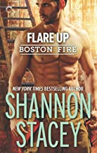 Flare Up: A reunion romance (Boston Fire Book 6)
