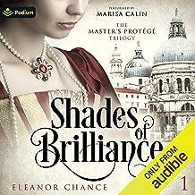Shades of Brilliance: The Master's Protégé Trilogy, Book 1
