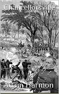 Chancellorsville (Rise of the Confederacy Trilogy Book 1)
