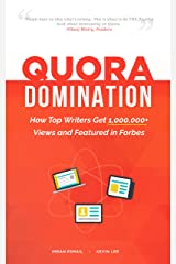 Quora Domination: How Top Writers Get 1,000,000+ Views and Featured in Forbes (Domination Series Book 1) Kindle Edition
