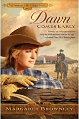 Dawn Comes Early (The Brides Of Last Chance Ranch Series Book 1) Kindle Edition