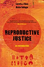 Reproductive Justice: An Introduction (Volume 1) (Reproductive Justice: A New Vision for the 21st Century) PDF