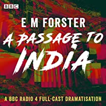 A Passage to India: A BBC Radio 4 Full-Cast Dramatisation