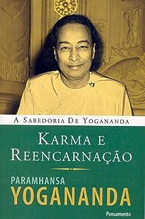 Karma e Reencarnação: Karma e Reencarnação