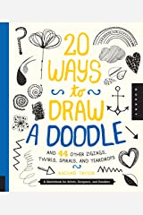 20 Ways to Draw a Doodle and 44 Other Zigzags, Twirls, Spirals, and Teardrops: A Sketchbook for Artists, Designers, and Doodlers Paperback