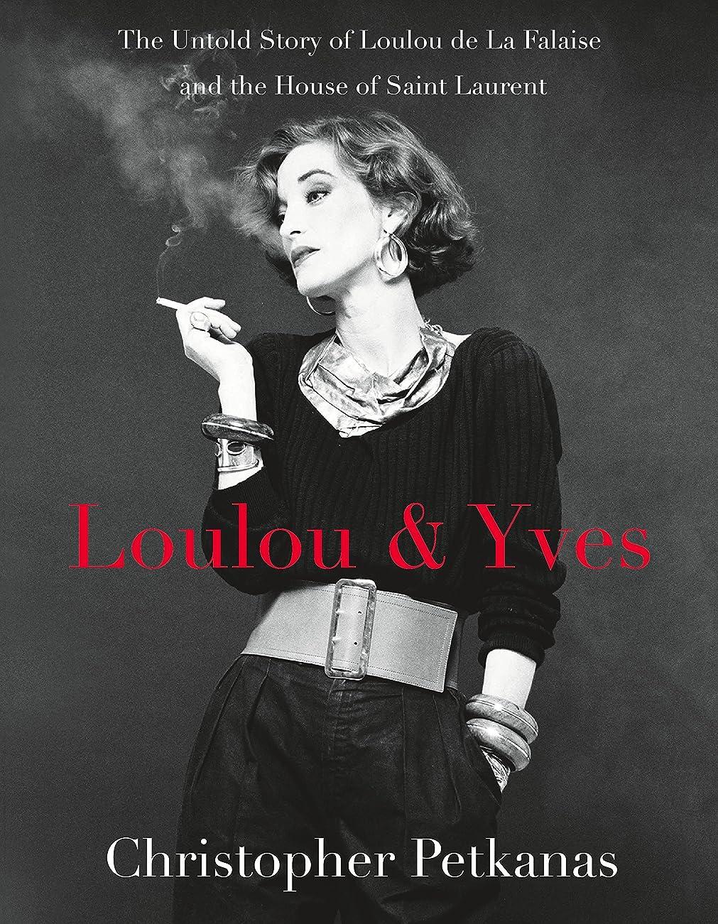 滑り台失われたキャメルLoulou & Yves: The Untold Story of Loulou de La Falaise and the House of Saint Laurent (English Edition)