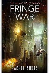 Fringe War (Fringe Series Book 4) Kindle Edition