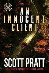 An Innocent Client: A Legal Thriller (Joe Dillard Series Book 1) Kindle Edition