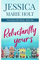Reluctantly Yours: A Granny Matchmaker Romantic Comedy (Granny Pact Book 1) Kindle Edition