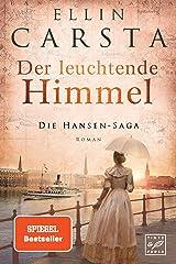 Der leuchtende Himmel (Die Hansen-Saga 7) Kindle Ausgabe