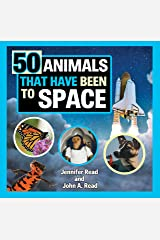 50 Animals That Have Been to Space Kindle Edition