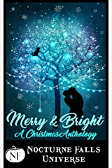Merry & Bright: A Christmas Anthology (Nocturne Falls Universe) Kindle Edition