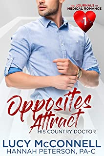 Opposites Attract: His Country Doctor (The Journal of Medical Romances Book 1)
