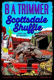 Scottsdale Shuffle: a fun, romantic, thrilling, adventure... (Laura Black Mysteries Book 6)