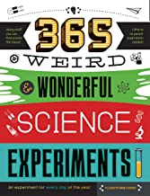 365 Weird & Wonderful Science Experiments: An experiment for every day of the year (STEAM 365)