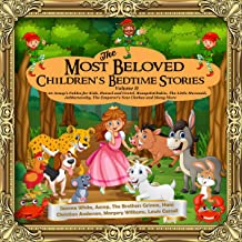 The Most Beloved Children's Bedtime Stories Volume II: 20 Aesop's Fables for Kids, Hansel and Gretel, Rumpelstiltskin, The Little Mermaid, Jabberwocky, The Emperor's New Clothes and Many More