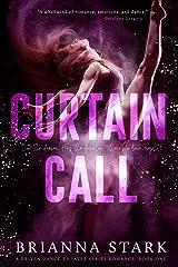 CURTAIN CALL: Driven Dance Theater Romance Series Book 1 (Driven Dance Theater Series) Kindle Edition