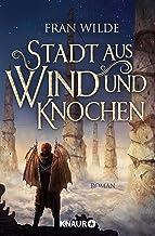 Stadt aus Wind und Knochen: Roman (German Edition)