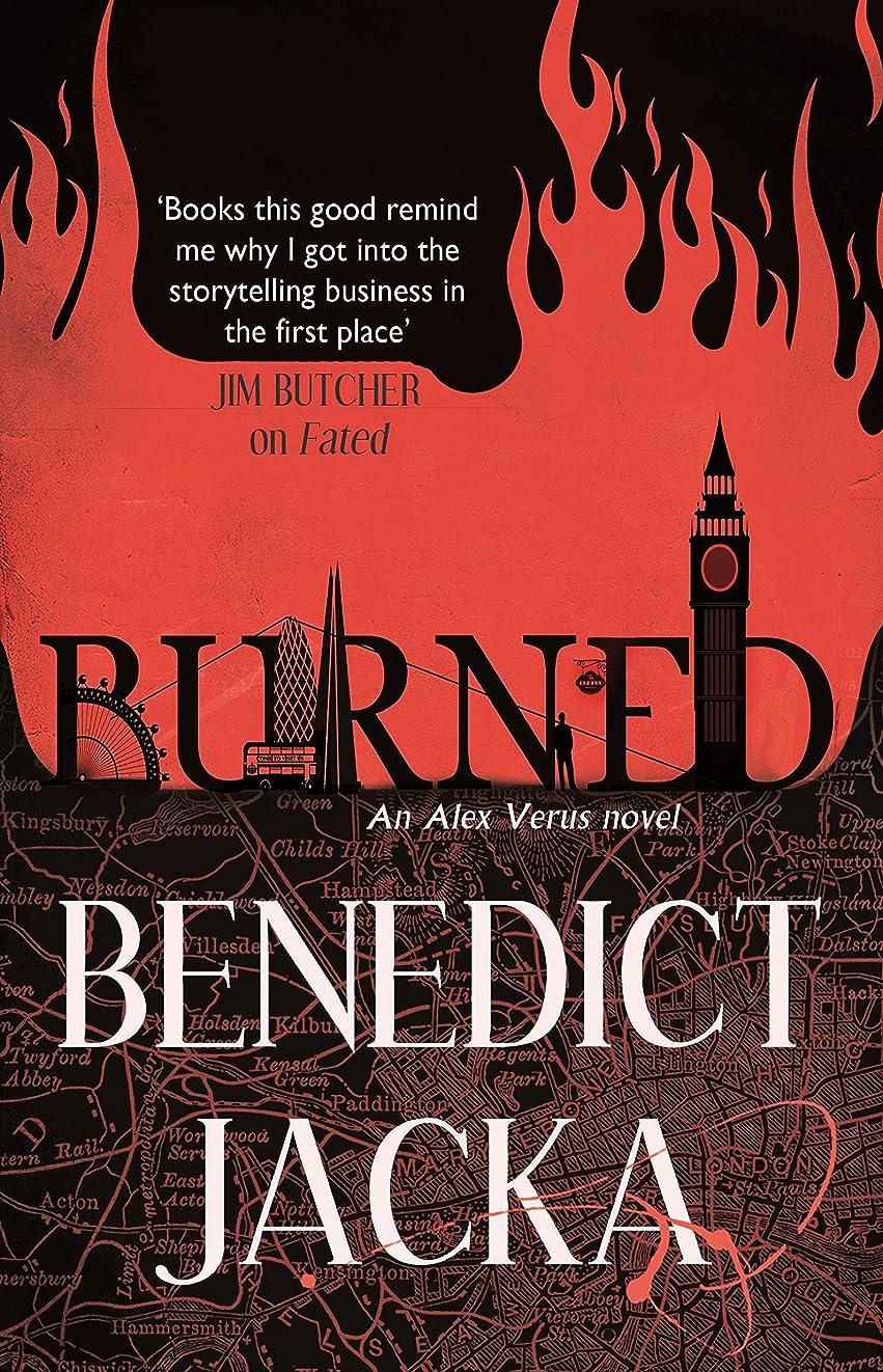 咲く矢じり隔離Burned: An Alex Verus Novel from the New Master of Magical London (English Edition)