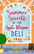 Summer Secrets at the Apple Blossom Deli: A laugh out loud feel good romance perfect for summer