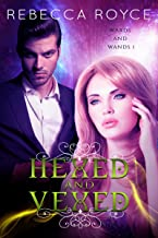 Hexed and Vexed: A Paranormal Romance (Wards and Wands Book 1)