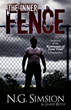 The Inner Fence: a dystopian post-apocalyptic science fiction series (Remnants of Zone Four Chronicles Book 2)