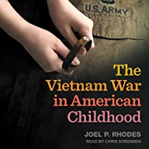 The Vietnam War in American Childhood: Children, Youth, and War Series