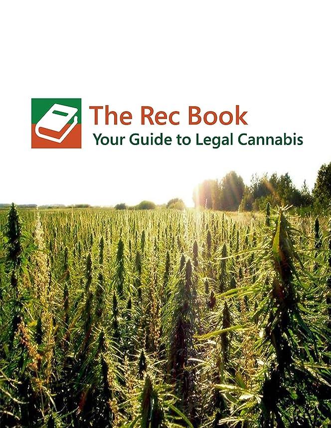 苦比類のない土地Your Guide to Legal Cannabis: The Rec Book (English Edition)