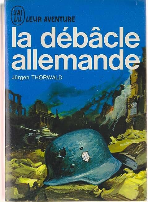 LA DEBACLE ALLEMANDE