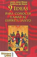 9 Ideas para conocer y amar al Espíritu Santo (Spanish Edition)