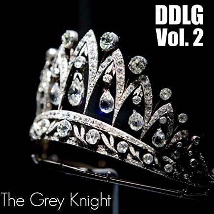 DDlg: Volume 2 - Kindle edition by The Grey Knight