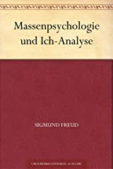 Massenpsychologie und Ich-Analyse (German Edition) Formato Kindle