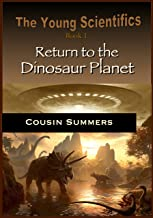 Return to the Dinosaur Planet (The Young Scientifics Book 1) (English Edition)