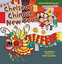 Chelsea's Chinese New Year (Cloverleaf Books ™ — Holidays and Special Days)