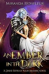 An Ember in the Dark (Dark-Elves of Nightbloom Book 3) Kindle Edition