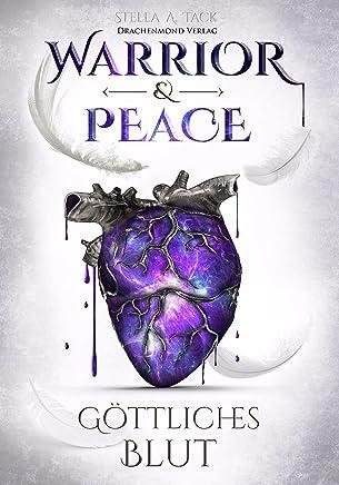 Warrior & Peace Göttliches BlutStella A. Tack