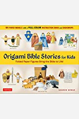 Origami Bible Stories for Kids Ebook: Folded Paper Figures and Stories Bring the Bible to Life! Everything you need is in this box! Full-color book with ... plus 64 patterned folding sheets] Kindle Edition