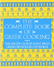 The Complete Book of Greek Cooking: The Recipe Club of St. Paul's Orthodox Cathedral PDF