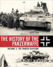 The History of the Panzerwaffe: Volume 3: The Panzer Division