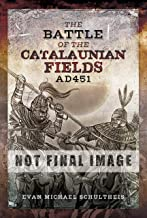 The Battle of the Catalaunian Fields AD 451