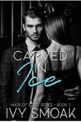 Carved in Ice (Made of Steel Series Book 3) (English Edition) eBook Kindle