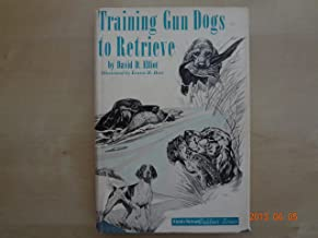 Training gun dogs to retrieve; (Field & stream outdoor series)