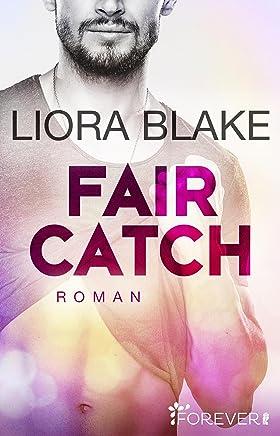 Fair Catch: Roman (Grand-Valley 1) : B�cher