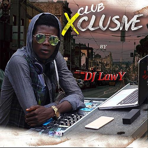 Club Xclusive by DJ LAWY on Amazon Music - Amazon com